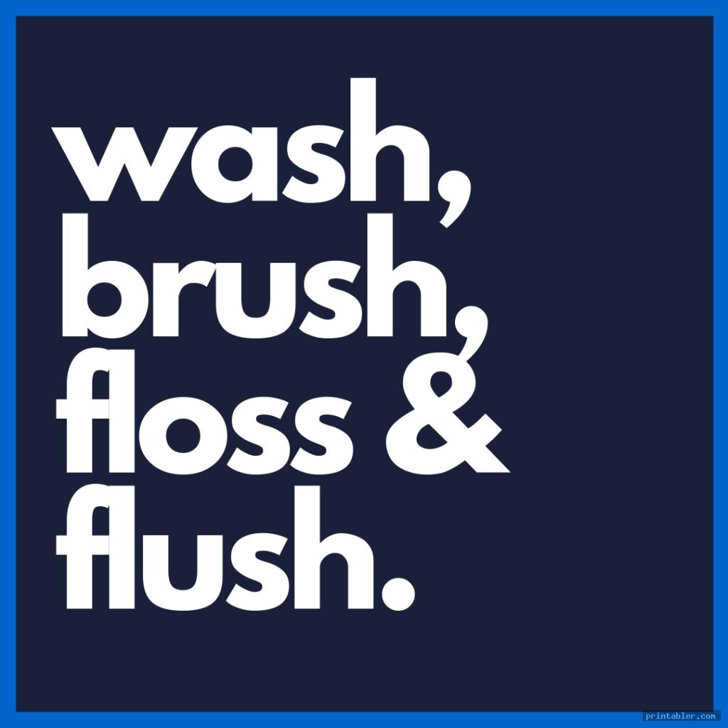 picture about Wash Brush Floss Flush Free Printable titled Clean Brush Floss Flush Printable -