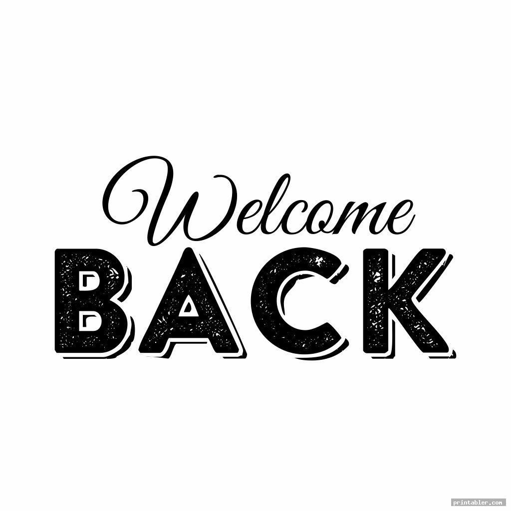 black and white welcome back sign printable