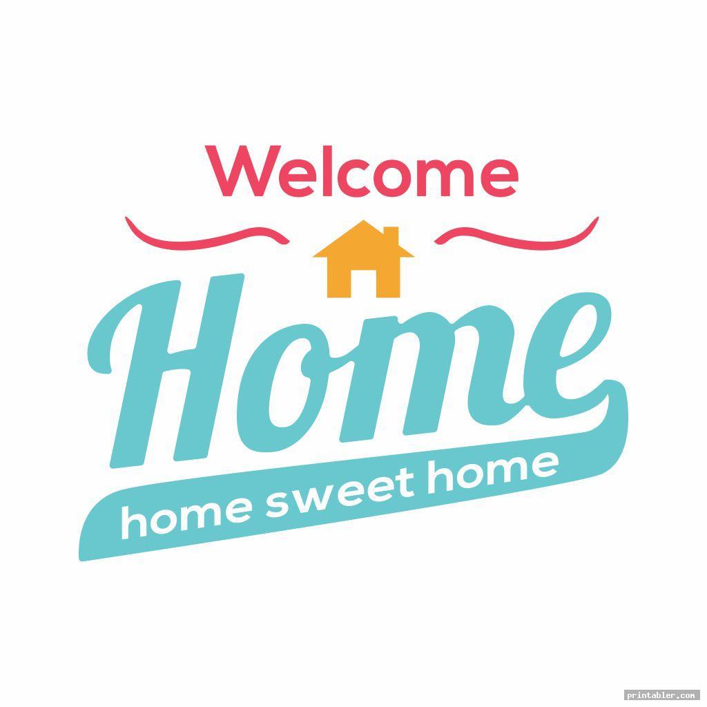 welcome home sign printable image free